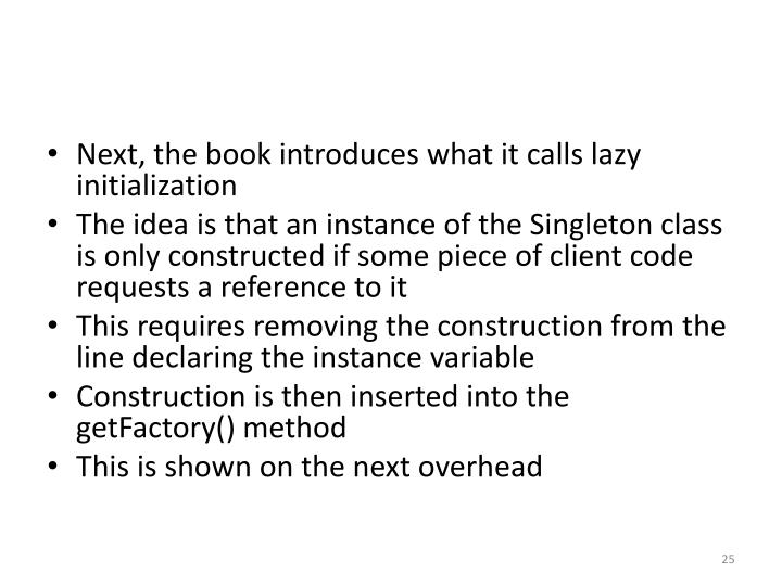 Next, the book introduces what it calls lazy initialization