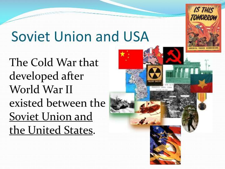Soviet Union and USA