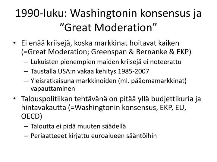"""1990-luku: Washingtonin konsensus ja """"Great"""