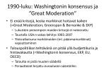 1990 luku washingtonin konsensus ja great moderation