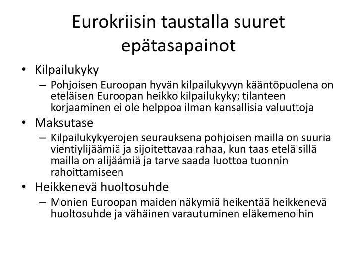 Eurokriisin taustalla suuret epätasapainot