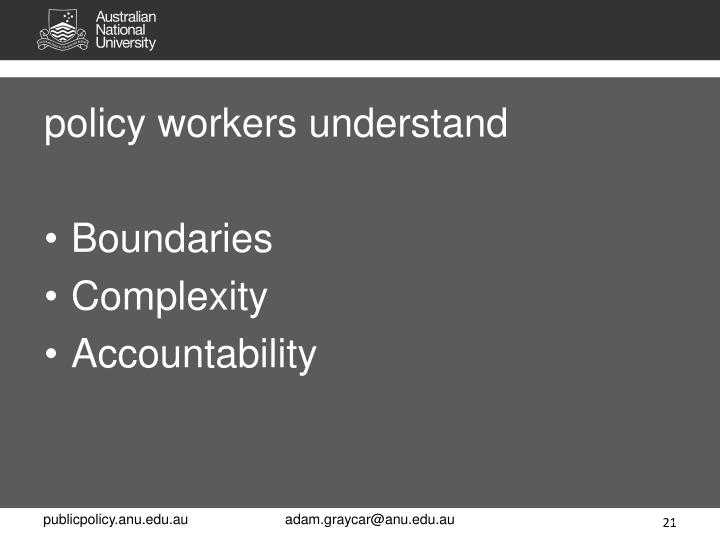policy workers understand