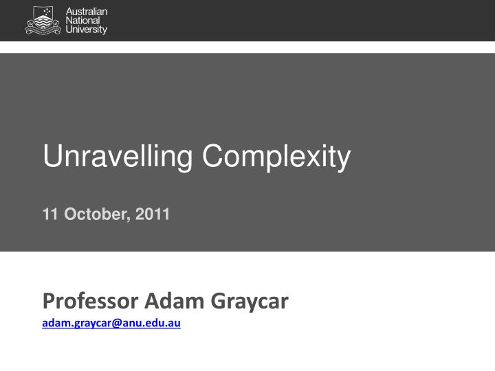 unravelling complexity