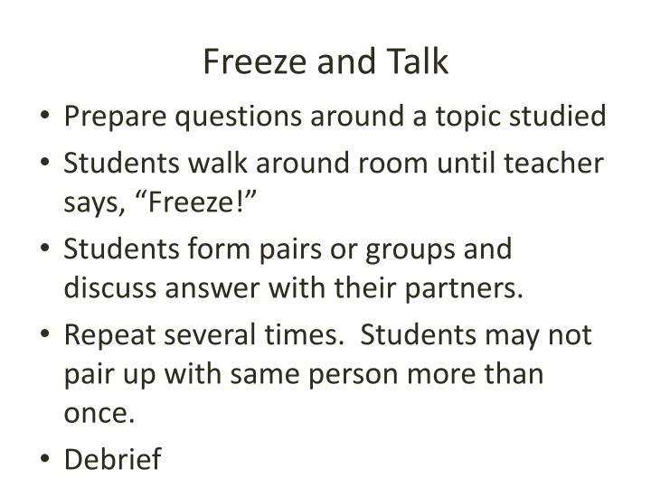 Freeze and Talk