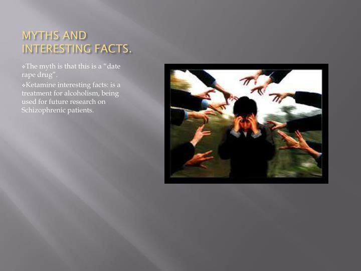 MYTHS AND INTERESTING FACTS.
