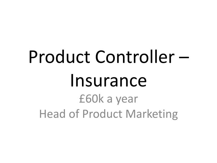 Product Controller – Insurance