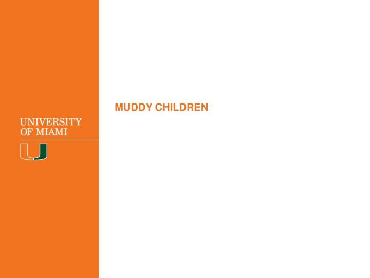 MUDDY CHILDREN