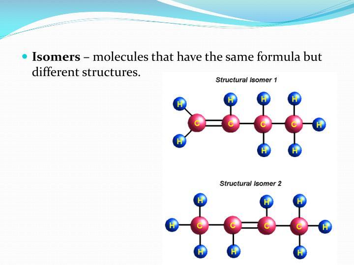 Isomers –