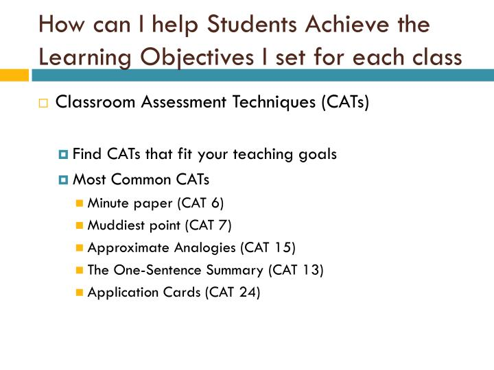 How can I help Students Achieve the Learning Objectives I set for each class