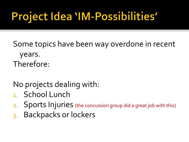 Project Idea 'IM-Possibilities'
