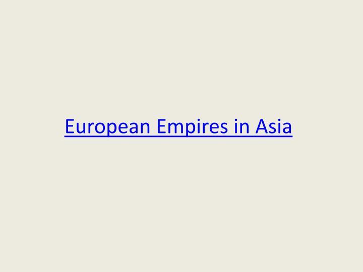 European Empires in Asia