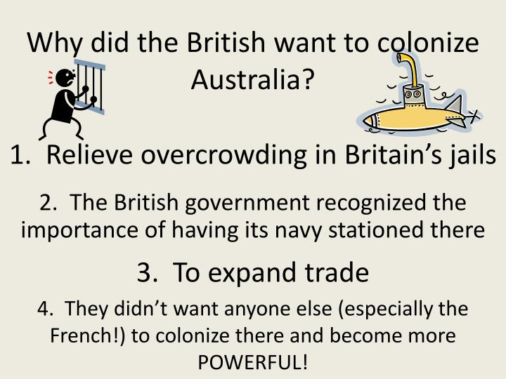 Why did the British want to colonize Australia?