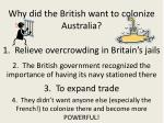 why did the british want to colonize australia