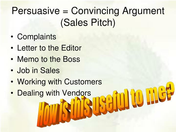 Persuasive = Convincing Argument
