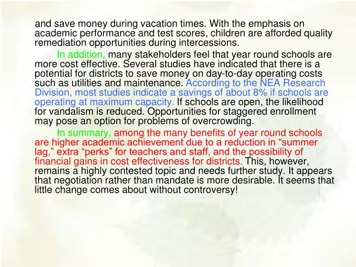 and save money during vacation times. With the emphasis on academic performance and test scores, children are afforded quality remediation opportunities during intercessions.