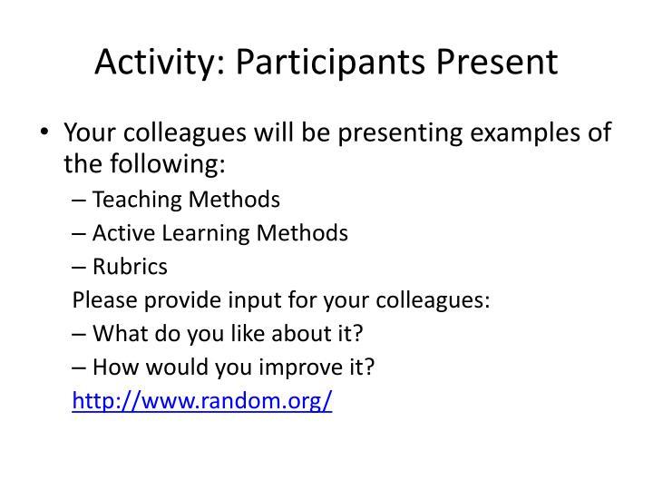 Activity: Participants Present