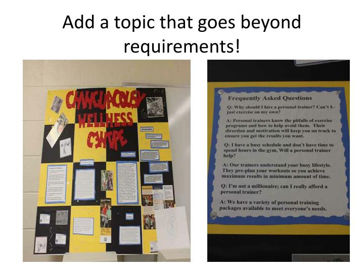 Add a topic that goes beyond requirements!