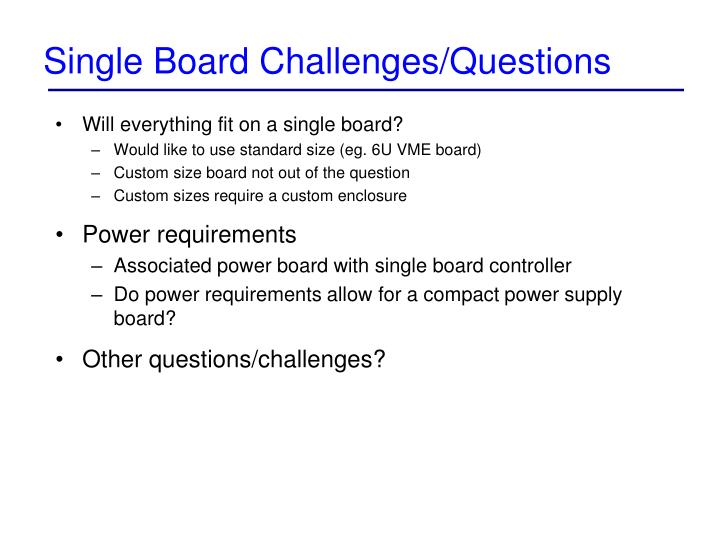 Single board challenges questions