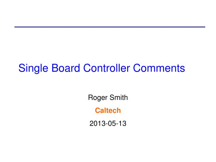 Single board controller comments