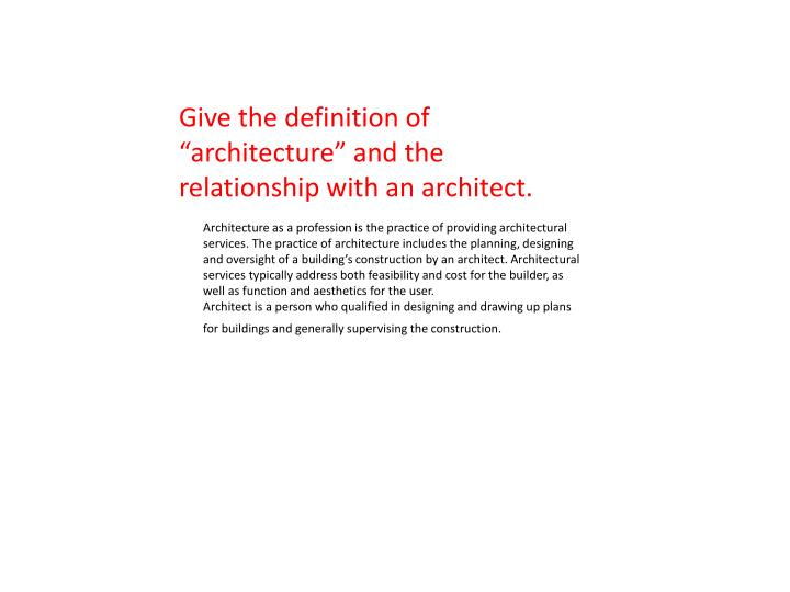 """Give the definition of """"architecture"""" and the relationship with an architect."""
