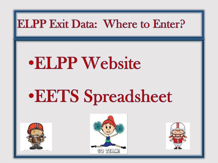 ELPP Exit Data:  Where to Enter?