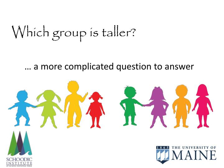 Which group is taller?