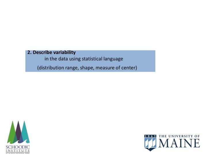 2. Describe variability
