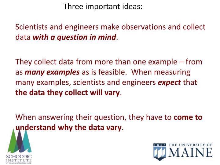 Three important ideas: