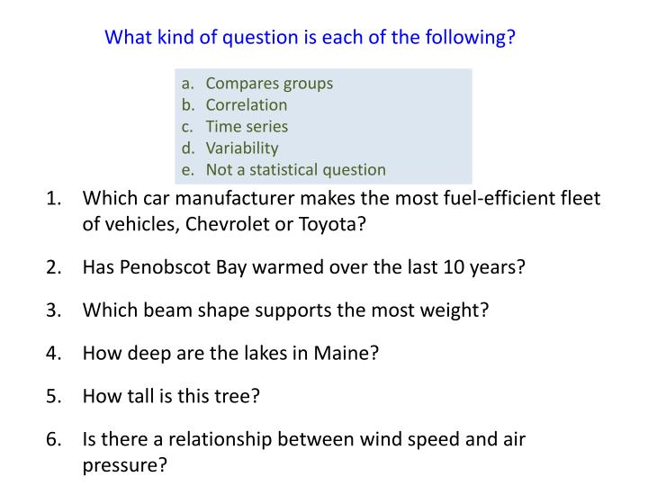 What kind of question is each of the following?