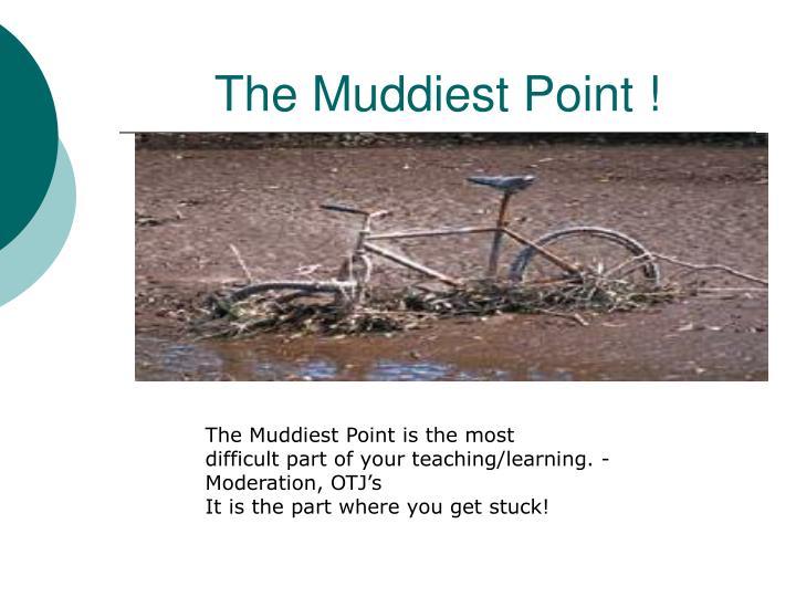 The Muddiest Point !