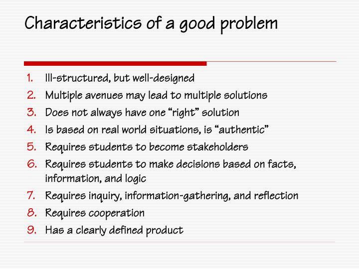 Characteristics of a good problem