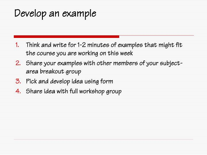 Develop an example