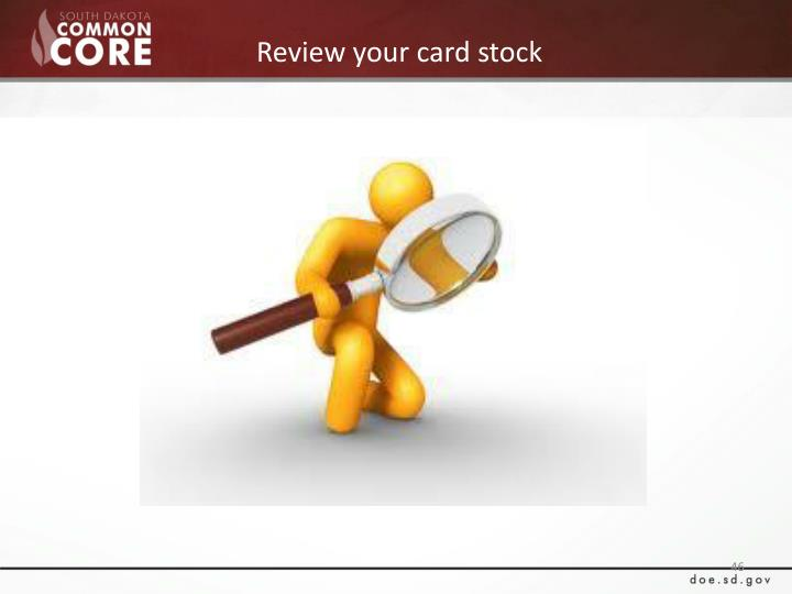 Review your card stock