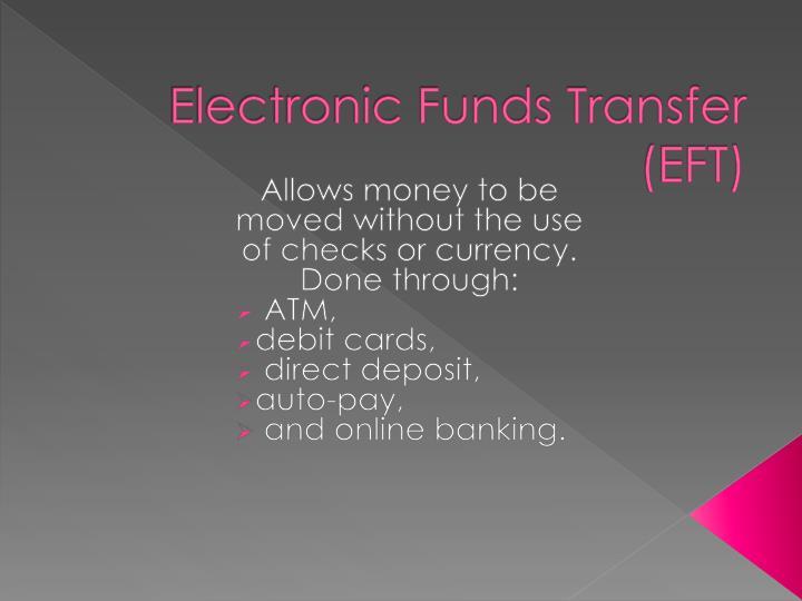 Electronic Funds Transfer (EFT)