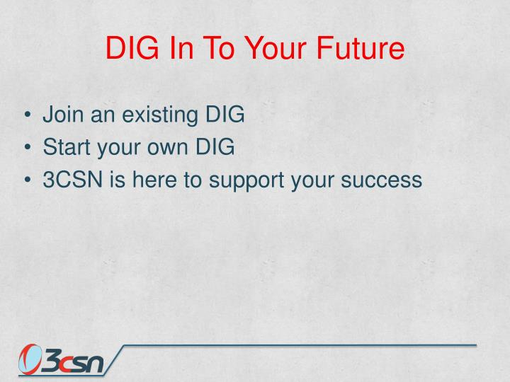 DIG In To Your Future