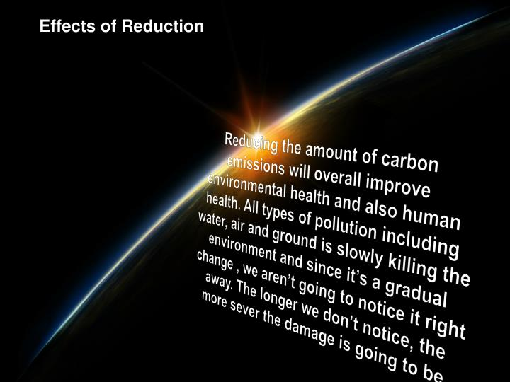 Effects of Reduction