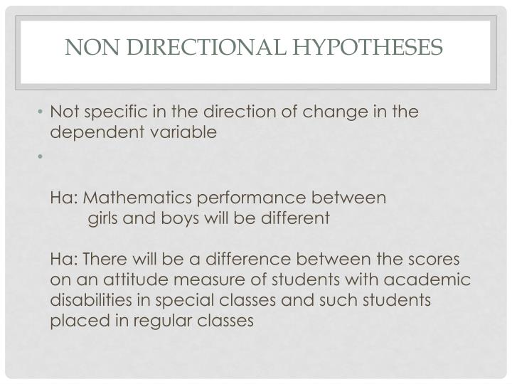 NON DIRECTIONAL HYPOTHESES