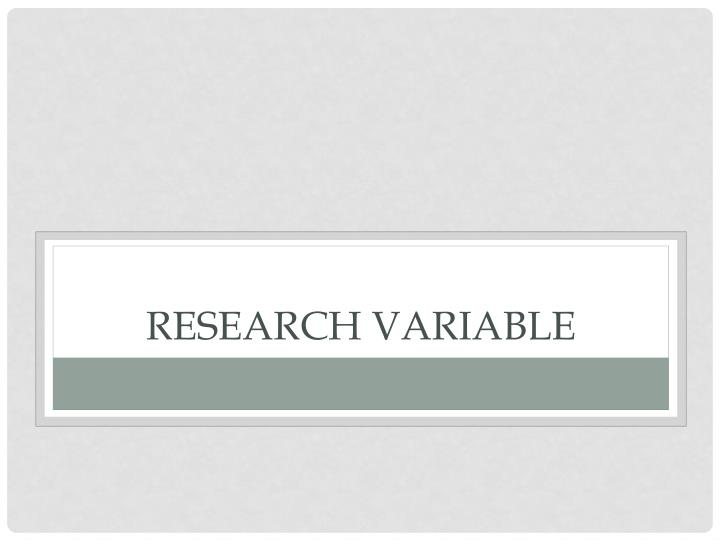 Research variable