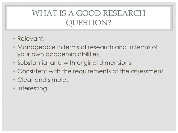 What is a good research question?