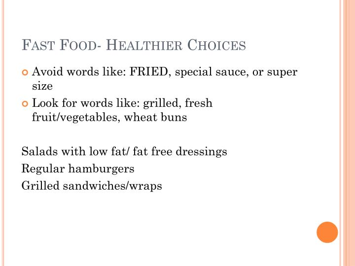 Fast Food- Healthier Choices