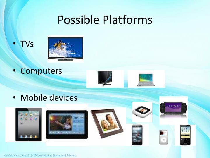 Possible Platforms