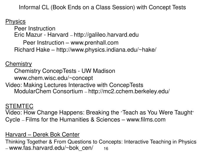 Informal CL (Book Ends on a Class Session) with Concept Tests