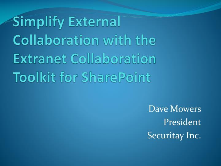 Simplify external collaboration with the extranet collaboration toolkit for sharepoint
