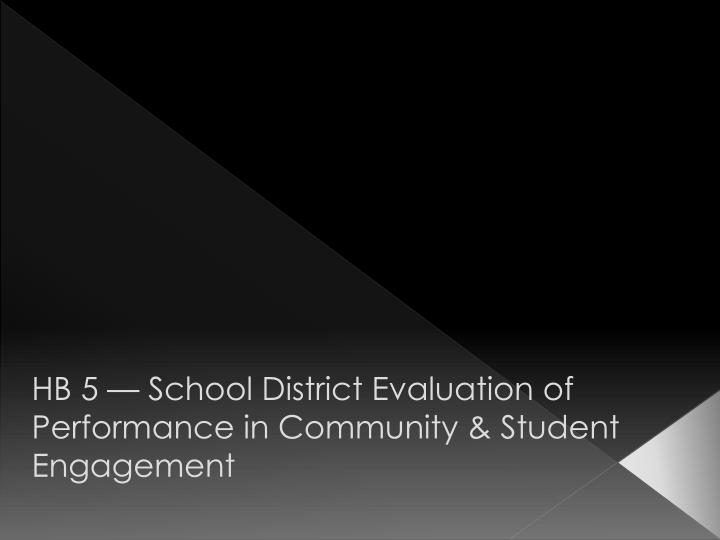 HB 5 — School District Evaluation of Performance in Community & Student Engagement