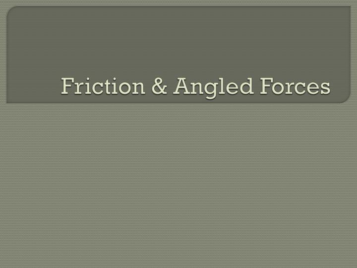 friction angled forces
