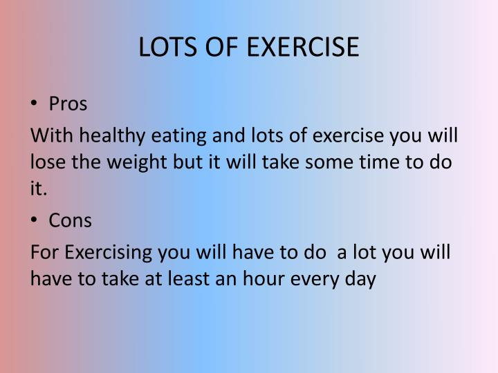 LOTS OF EXERCISE