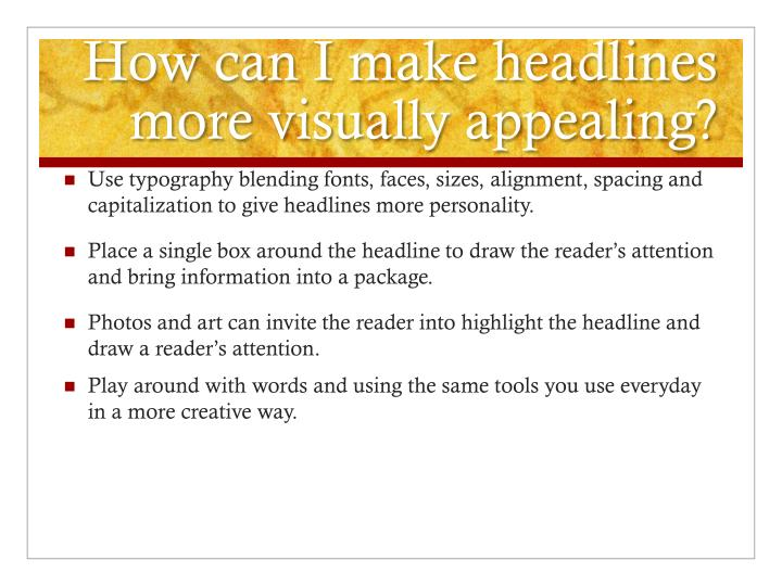 How can I make headlines more visually appealing?