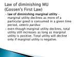 law of diminishing mu gossen s first law