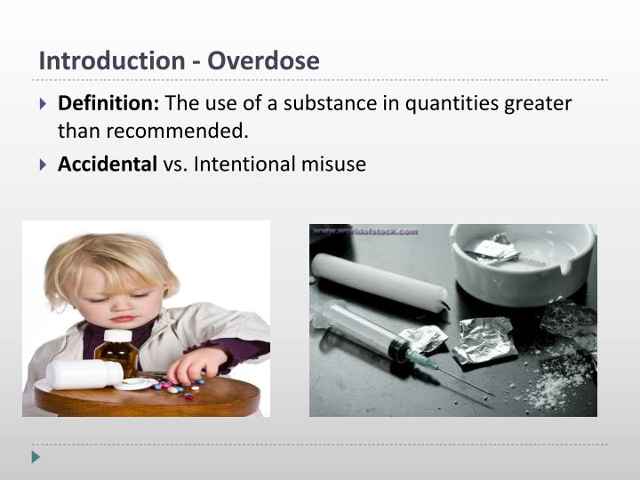 Introduction overdose