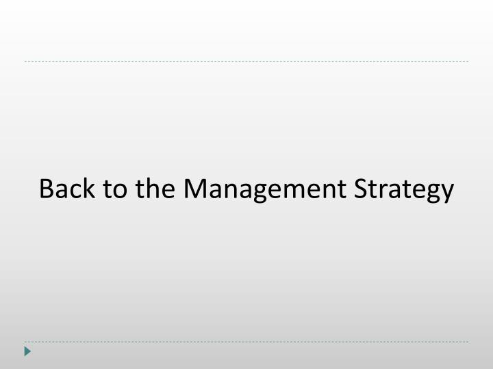 Back to the Management Strategy